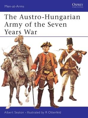 The Austro-Hungarian Army of the Seven Years War by