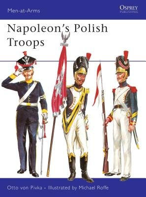 Napoleon's Polish Troops by Otto Pivka