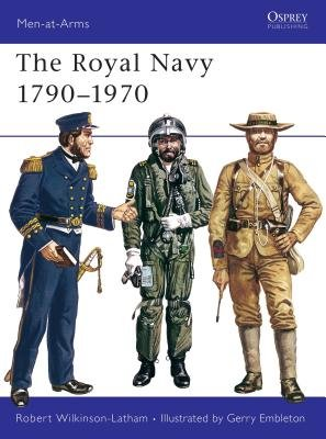 The Royal Navy 1790-1970 by Robert Wilkinson-Latham
