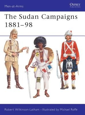 The Sudan Campaigns 1881-98 by