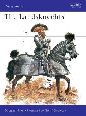 The Landsknechts by Douglas Miller