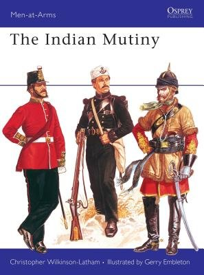 The Indian Mutiny by Christopher Wilkinson-Latham