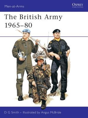 The British Army 1965-80 by