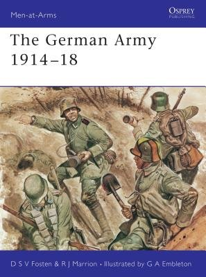The German Army 1914-18 by Donald Fosten