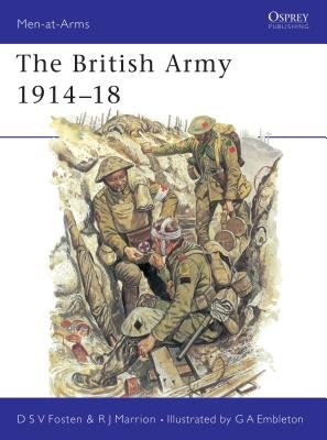 The British Army 1914-18 by Donald Fosten