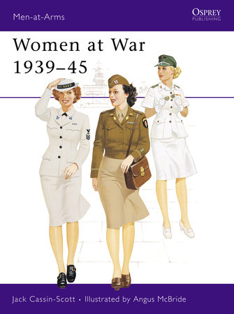 Women at War 1939-45 by Jack Cassin-Scott