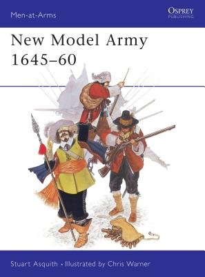 New Model Army 1645-60 by Stuart Asquith
