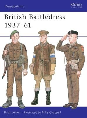 British Battledress 1937-61 by Brian Jewell
