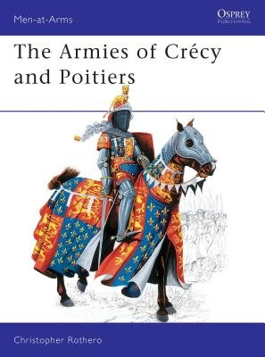 The Armies of Crécy and Poitiers by