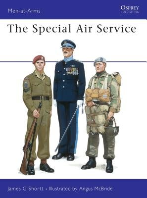 The Special Air Service by James Shortt