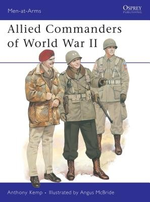 Allied Commanders of World War II by Anthony Kemp
