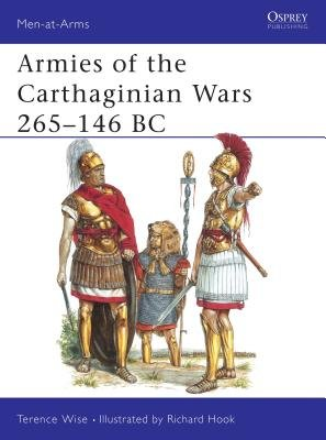 Armies of the Carthaginian Wars 265-146 BC by Terence Wise