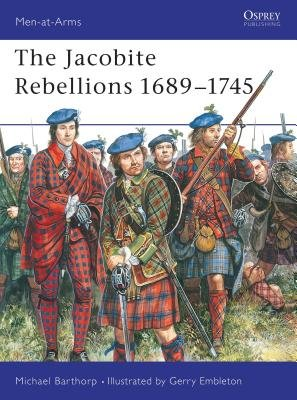 The Jacobite Rebellions 1689-1745 by Michael Barthorp