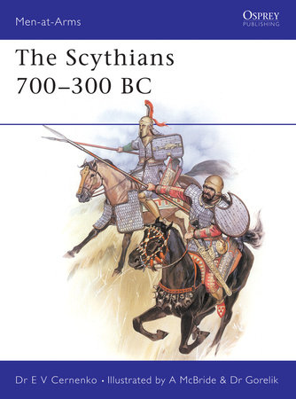 The Scythians 700-300 BC by E.V. Cernenko