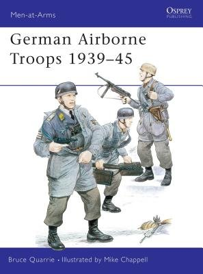 German Airborne Troops 1939-45 by