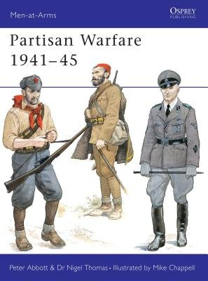 Partisan Warfare 1941-45 by