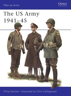 The US Army 1941-45 by