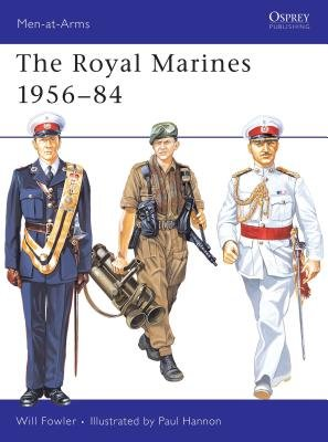 The Royal Marines 1956-84 by Will Fowler