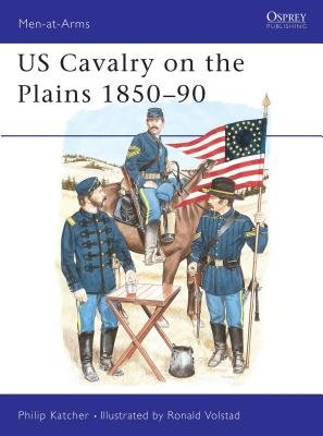 US Cavalry on the Plains 1850-90 by