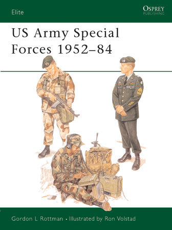 US Army Special Forces 1952-84 by Gordon Rottman