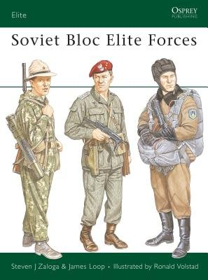 Soviet Bloc Elite Forces by Steven Zaloga