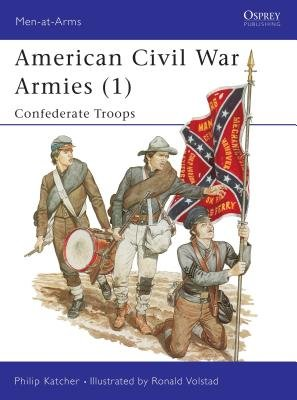 American Civil War Armies (1) by Philip Katcher