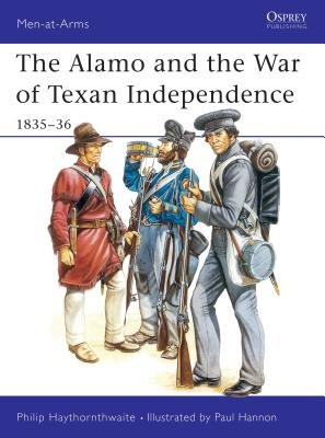 The Alamo and the War of Texan Independence 1835-36 by