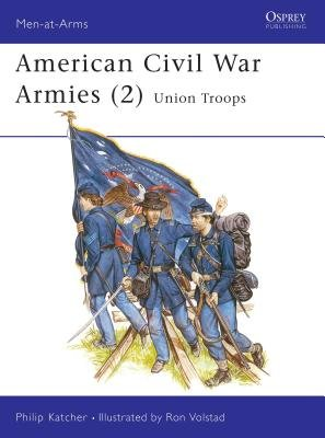 American Civil War Armies (2) by Philip Katcher