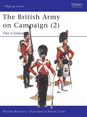 The British Army on Campaign (2) by Michael Barthorp