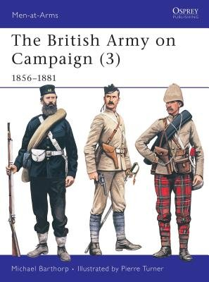 The British Army on Campaign (3) by Michael Barthorp