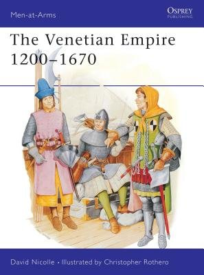 The Venetian Empire 1200-1670 by