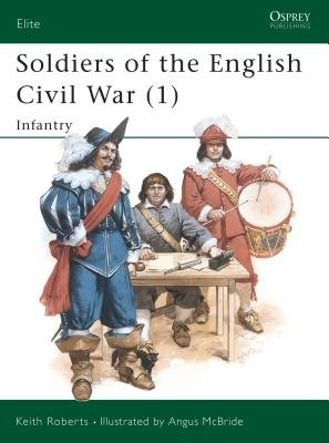 Soldiers of the English Civil War (1) by Keith Roberts
