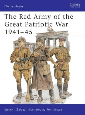 The Red Army of the Great Patriotic War 1941-45 by Steven Zaloga
