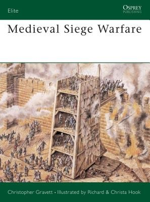 Medieval Siege Warfare by Christopher Gravett