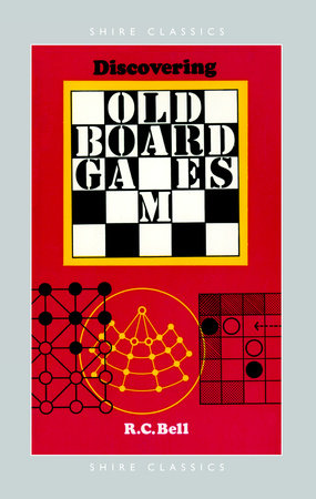 Discovering Old Board Games by R.C. Bell
