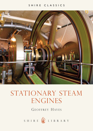 Stationary Steam Engines by G. Hayes