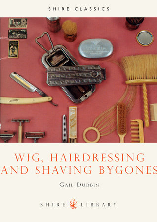 Wig, Hairdressing and Shaving Bygones by