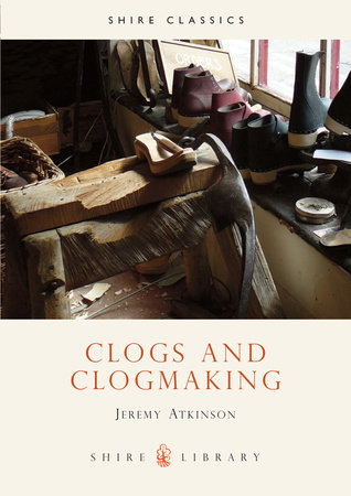 Clogs and Clogmaking by