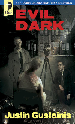 Evil Dark by Justin Gustainis