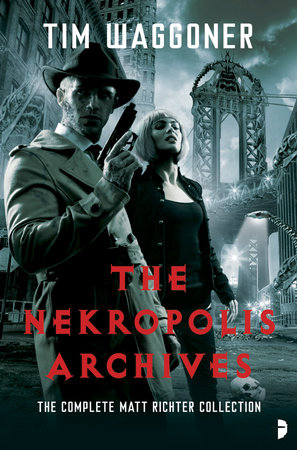 The Nekropolis Archives by Tim Waggoner