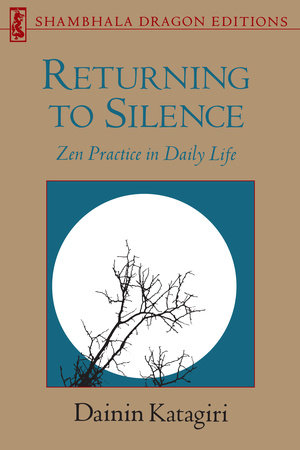 Returning to Silence by Dainin Katagiri