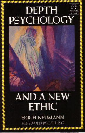 Depth Psychology and a New Ethic by