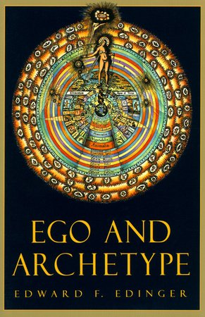 Ego and Archetype by Edward Edinger