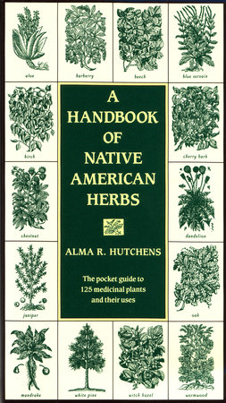 A Handbook of Native American Herbs