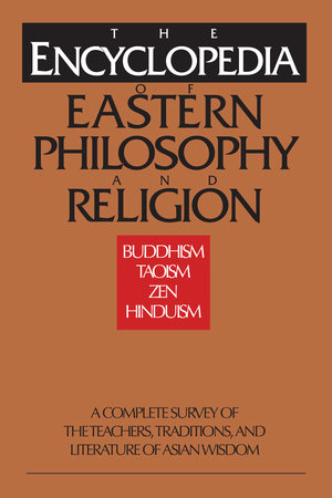 Encyclopedia of Eastern Philosophy and Religion by Shambhala