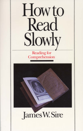 How to Read Slowly by James W. Sire