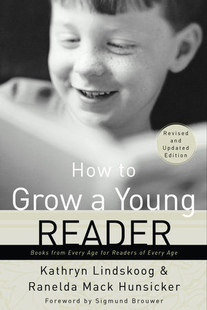 How to Grow a Young Reader by Kathryn Lindskoog and Ranelda Mack Hunsicker