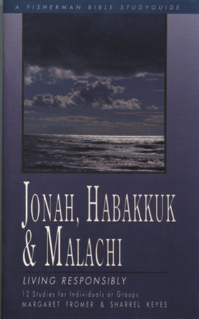 Jonah, Habakkuk, and Malachi by Margaret Fromer and Sharrel Keyes