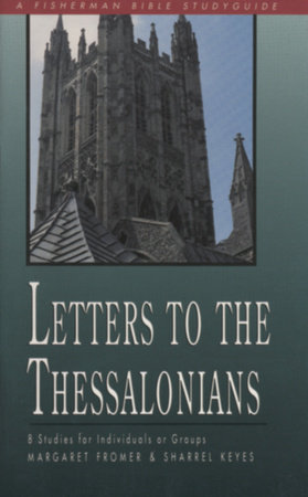 Letters to the Thessalonians by Sharrel Keyes and Margaret Fromer