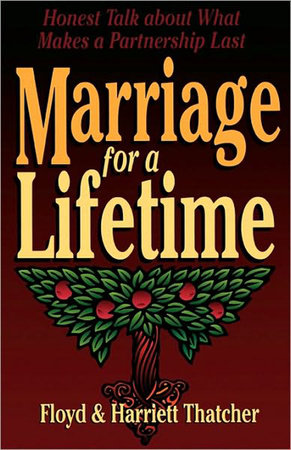 Marriage for a Lifetime by Harriet Thatcher and Floyd Thatcher